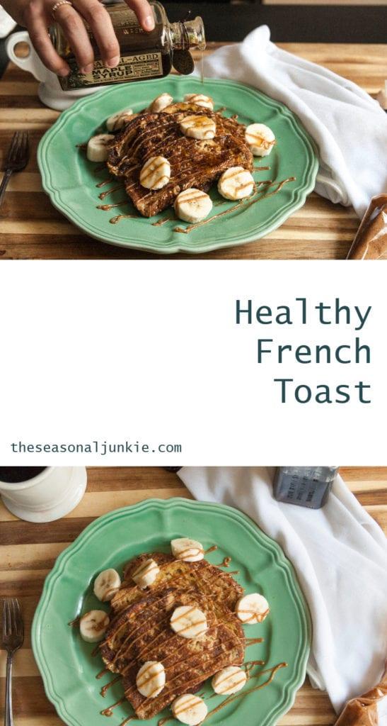 Healthy French Toast- The Seasonal Junkie