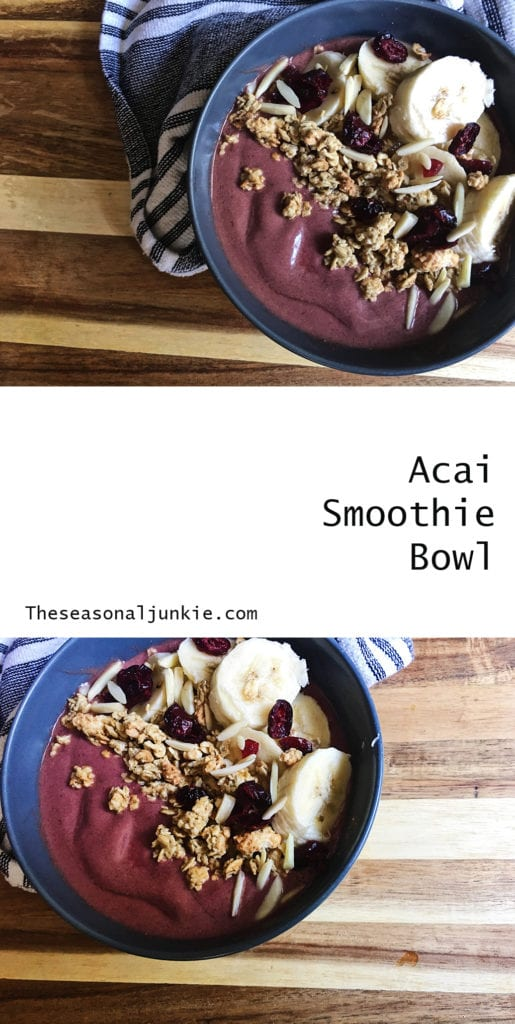Acai Smoothie Bowl- The Seasonal Junkie