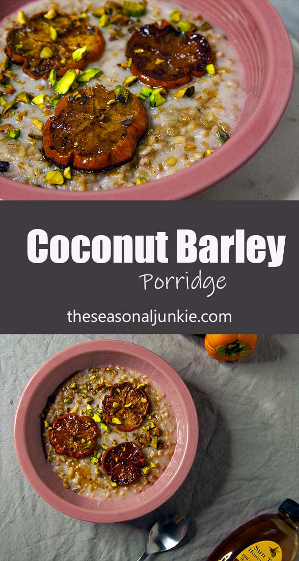 Coconut Barley Porridge- The Seasonal Junkie