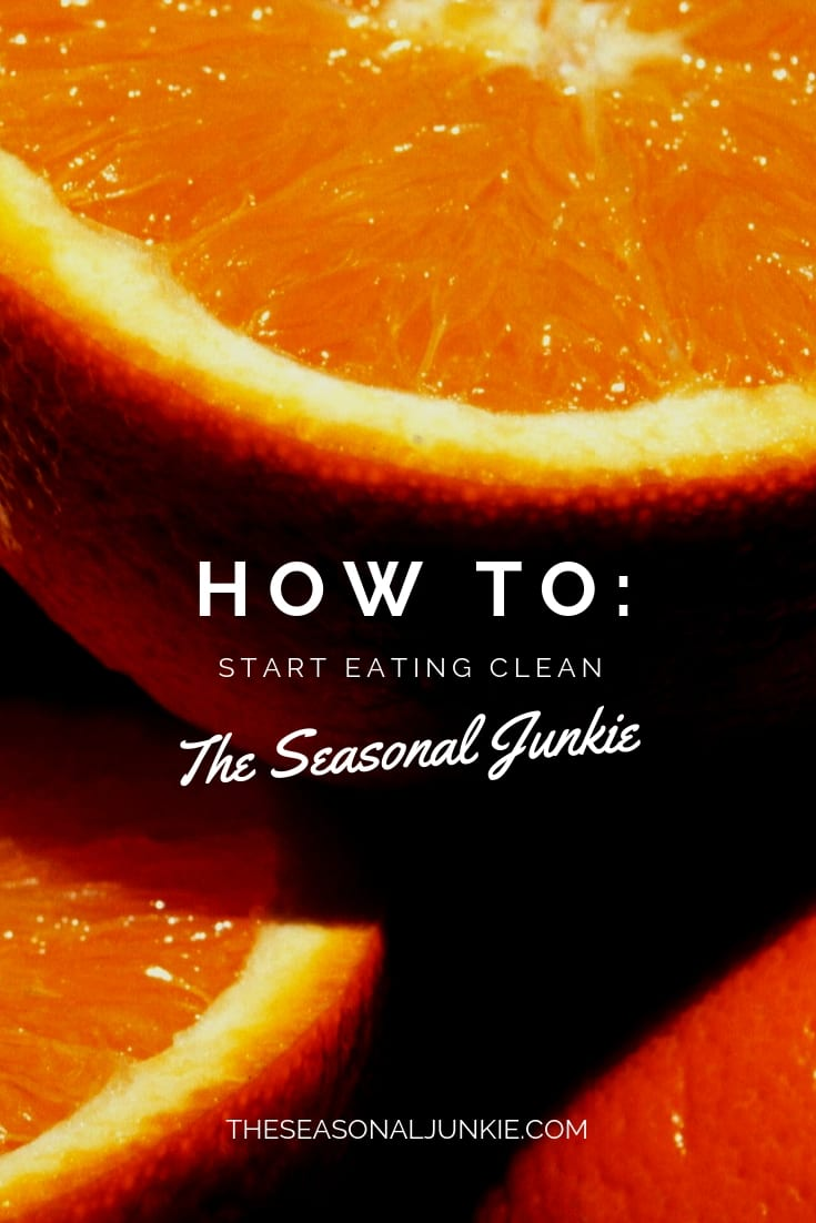 How To: Start Eating Clean- The Seasonal Junkie